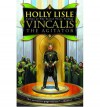 Vincalis the Agitator - Holly Lisle
