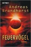 Feuervögel - Andreas Brandhorst