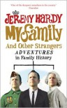 My Family and Other Strangers: Adventures in Family History - Jeremy Hardy