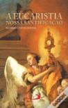 A Eucaristia nossa santificação - Raniero Cantalamessa