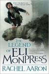The Legend of Eli Monpress (The Legend of Eli Monpress #1-3) - Rachel Aaron