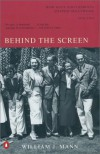 Behind the Screen: How Gays and Lesbians Shaped Hollywood, 1910-1969 - William J. Mann