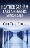 On the Edge - Heather Graham, Carla Neggers, Sharon Sala