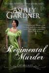 A Regimental Murder  - Ashley Gardner