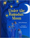 Under the Ramadan Moon - Sylvia Whitman, Sue   Williams