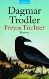 Freyas Töchter - Dagmar Trodler