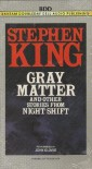 Gray Matter and Other Stories from Night Shift - John  Glover, Stephen King