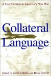 Collateral Language: A User's Guide to America's New War - Joseph Smith