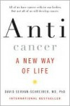 Anti Cancer A New Way Of Life - David Servan-Schreiber, David C. Whitcomb