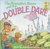 The Berenstain Bears and the Double Dare - 'Stan Berenstain',  'Jan Berenstain'
