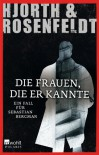 Die Frauen, die er kannte: Ein Fall für Sebastian Bergman - 'Michael Hjorth',  'Hans Rosenfeldt'