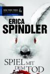 Spiel mit dem Tod - Erica Spindler