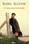 O Meu País Inventado - Isabel Allende