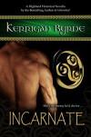 Incarnate: The Moray Druids #3 (Highland Historical) - Kerrigan Byrne