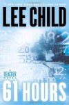 61 Hours (Jack Reacher, #14) - Dick Hill, Lee Child