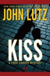 Kiss: A Fred Carver Mystery (Book Three): 3 (The Fred Carver Mysteries) - John Lutz