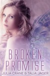 Broken Promise - Julia Crane, Talia Jager