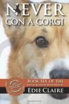 Never Con a Corgi: A Leigh Koslow Mystery (Volume 6) - Edie Claire