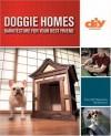 Doggie Homes (DIY): Barkitecture for Your Best Friend - Matthew Klarich, Jeff Woods