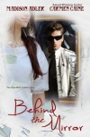Behind The Mirror ((Prelude to the Glass Wall Series) Book 0) - Madison Adler, Carmen Caine
