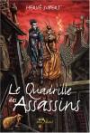 Le Quadrille Des Assassins - Hervé Jubert