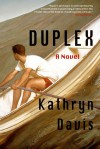 Duplex: A Novel - Kathryn Davis