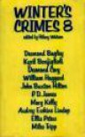 Winter's Crimes 8 - P.D. James, Ellis Peters, Desmond Bagley, Kyril Bonfiglioli, Mary Kelly, Desmond Cory, John Buxton Hilton, Audrey Erskine Lindop, William Haggard, Hilary Watson, Miles Tripp