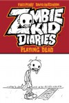 Playing Dead (Zombie Kid Diaries, #1) - Fred Perry, David Hutchinson