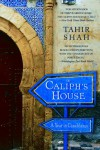 The Caliph's House: A Year in Casablanca - Tahir Shah