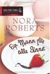 Ein Mann für alle Sinne - Nora Roberts