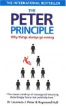 The Peter Principle: Why Things Always Go Wrong [Paperback] - Dr Lawrence J. Peter