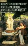 Das Marmorbild. Das Schloss Dürande. Erzählungen - Joseph von Eichendorff, Ludger Grenzmann, Britta Hannemann
