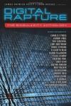 Digital Rapture: The Singularity Anthology -
