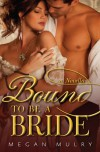 Bound to Be a Bride: A Novella - Megan Mulry