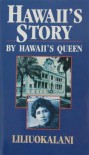 Hawaii's Story by Hawaii's Queen - Lilliuokalani, Lilliuokalani