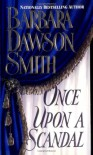 Once Upon A Scandal - Barbara Dawson Smith