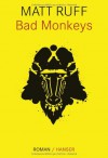 Bad Monkeys - Matt Ruff, Ditte Bandini, Giovanni Bandini