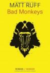 Bad Monkeys - Matt Ruff, Ditte Bandini, Giovanni Bandini