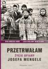 Przetrwałam. Życie ofiary Josefa Mengele - Eva Mozes Kor, Lisa Rojany Buccieri, Teresa Komłosz
