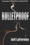 Bulletproof (Clay and Tanner Thomas series) (Volume 3) - Jeff LaFerney