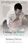 Dishing Up Desire - Barbara DeLeo