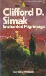 Enchanted Pilgrimage - Clifford D. Simak