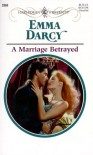 A Marriage Betrayed (Harlequin Presents, #2069) - Emma Darcy