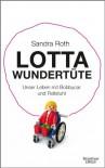 Lotta Wundertüte - Sandra Roth