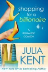 Shopping for a Billionaire 1 - Julia Kent