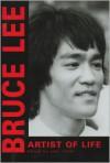 Bruce Lee: Artist of Life - Bruce Lee,  John Little