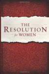 The Resolution for Women - Priscilla Shirer, Stephen Kendrick, Alex Kendrick