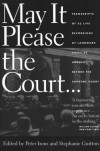 May It Please the Court: The Most Significant Oral Arguments Made Before the Supreme Court Since 1955 -