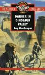 Danger in Dinosaur Valley (Screech Owls Series #10) - Roy MacGregor
