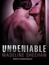Undeniable  - Madeline Sheehan, Tatiana Sokolov